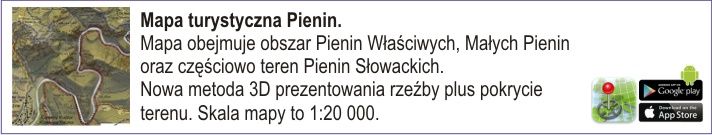 Mapa turystyczna Pienin. Mapa obejmuje obszar Pienin Właściwych, Małych Pienin oraz częściowo teren Pienin Słowackich. Nowa metoda 3D prezentowania rzeźby plus pokrycie terenu. Skala mapy to 1:20 000